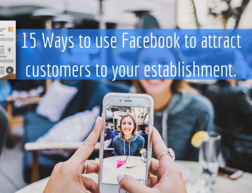 15 Ways Your Cafe or Restaurant Can Use Facebook to Attract More Customers